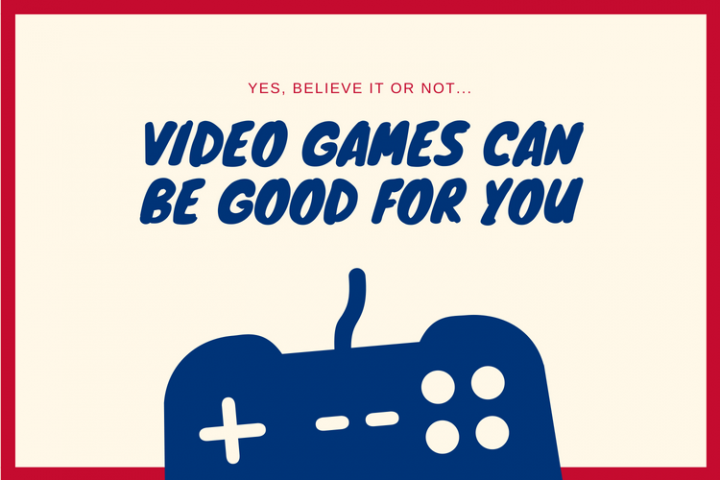 Yes, Video Games are Good…for Your Mind and Body